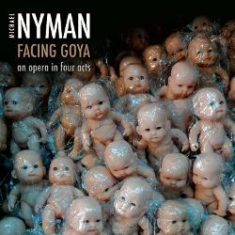 Michael Nyman - Facing Goya