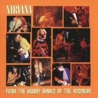 Nirvana - From The Muddy Banks