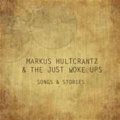 Markus Hultcrantz & The Just Woke U - Songs & Stories