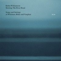 Williamson, Robin - Skirting The River Road - Songs And