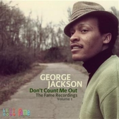 George Jackson  - Don't Count Me Out: The Fame Record