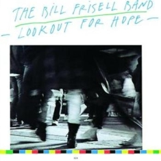 Bill Frisell Band, The - Lookout For Hope