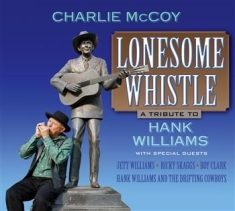 Mccoy Charlie - Tribute To Hank Williams: Lonesome
