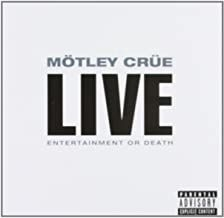 Mötley Crüe - Live: Entertainment Or Death