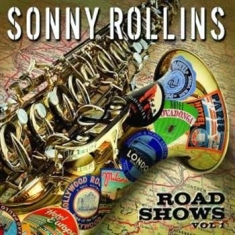 Rollins Sonny - Road Shows Vol 1