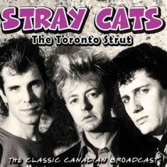 Stray Cats - Toronto Strut