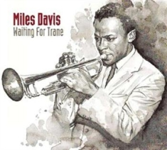 Miles Davis - Waiting For Trane