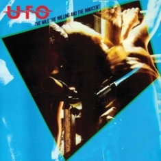 Ufo - The Wild, The Willing And The