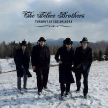 Felice Brothers - Tonight At The Arizone
