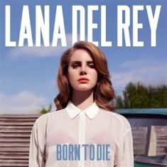 Del Rey Lana - Born To Die