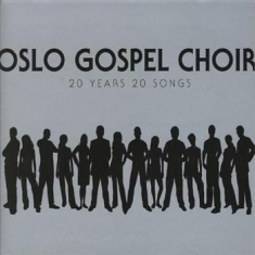 Oslo Gospel Choir - 20 Years 20 Songs