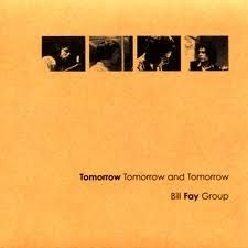 Fay Bill - Tomorrow, Tomorrow And Tomorrow