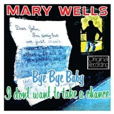 Wells Mary - Bye Bye Baby I Don't Want To Take A