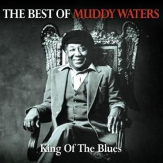 Muddy Waters - King Of The Blues Best Of