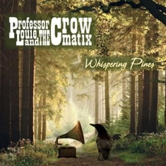 Professor Louie & The Crowmatix - Whispering Pines