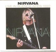 Nirvana - Live In Buenos Aires 1992