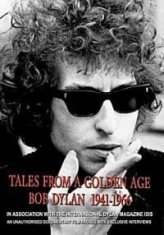 Dylan Bob - Tales From A Golden Age 1941-1966