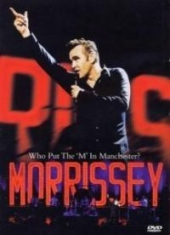 Morrissey - Who Put The M In Manchester