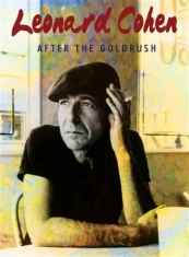 Cohen Leonard - After The Gold Rush (Dvd Documentar