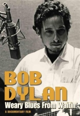 Dylan Bob - Weary Blues From Waitin' - Dvd Docu