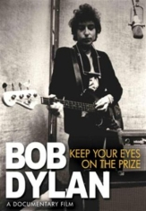 Dylan Bob - Keep Your Eyes On The Prize Dvd Doc