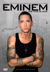 Eminem - Time Is Now: Unauthorized