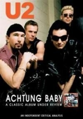 U2 - Under Review - Achtung Baby