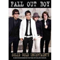 Fall Out Boy - Solid Gold Uncertainty Dvd Documen
