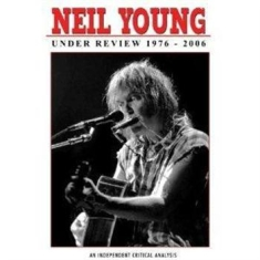 Neil Young - Under Review 1976-2006