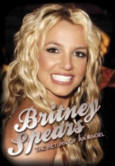 Britney Spears - Return Of An Angel (Dvd Documentary