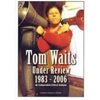 Tom Waits - Under Review 1983-2006