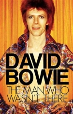 Bowie David - Man Who Wasn't There  (Dvd Document