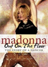 Madonna - Out On The Floor Dvd Documentary