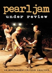 Pearl Jam - Under Review Dvd Documentary