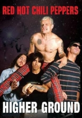 Red Hot Chili Peppers - Higher Ground (Dvd Documentary)