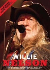 Nelson Willie - Legendary Broadcast (Live Concert)