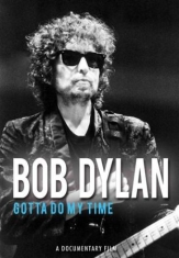 Dylan Bob - Gotta Do My Time (Dvd Documentary)