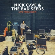 Cave Nick & The Bad Seeds - Live From Kcrw