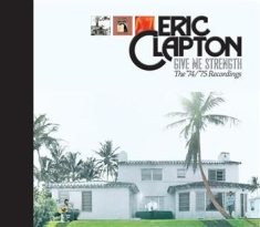 Eric Clapton - Give Me Strength - 74/75 Sessions
