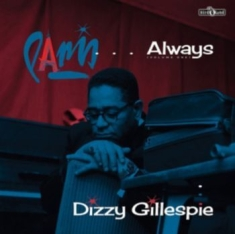 Dizzy Gillespie - Paris ....Always (Volume One)