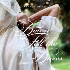 Shires Amanda - Down Fell The Doves