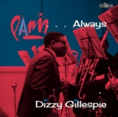 Dizzy Gillespie - Paris ....Always (Volume Two)