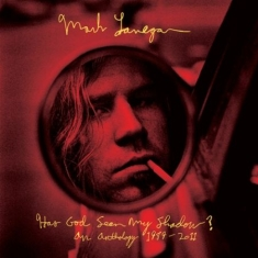 Lanegan Mark - Has God Seen My Shadow? 1989-2011