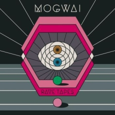 Mogwai - Rave Tapes