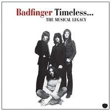 Badfinger - Timeless - The Musical Legacy Of Ba