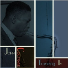 Coltrane John - Traneing In (Remastered + 7