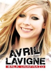 Avril Lavigne - Walk Unafraid Dvd Documentary