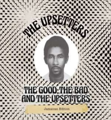 Upsetters - Good, The Bad And The Upsetters: Ja