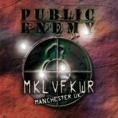 Public Enemy - Revolverlution Tour 2003 Manch
