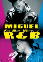 Miguel - New Wave Of R&B